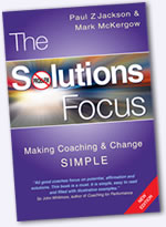 The Solution Focus : the simple way to positive change