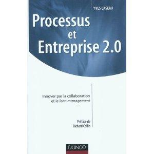 'Processus et Entreprise 2.0 : Innover par la Collaboration et le Lean Management'