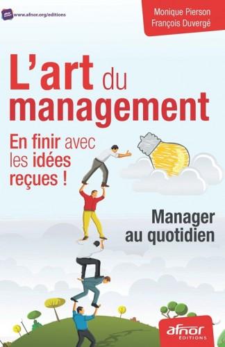 « L'art du management. En finir avec les idées reçues ! » par Monique Pierson