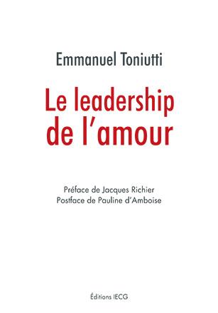 """""""Le Leadership de l'amour"""" par Emmanuel Toniutti"""