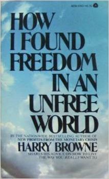 """""""Comment je suis devenu libre dans un monde qui ne l'est pas"""" Harry Browne"""