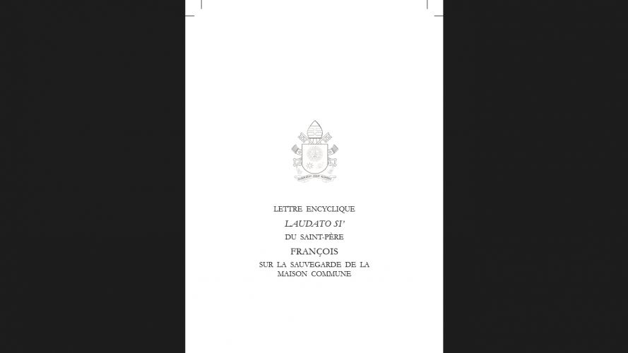 """""""Laudato si - sur la sauvegarde de la maison commune"""" Pape François"""
