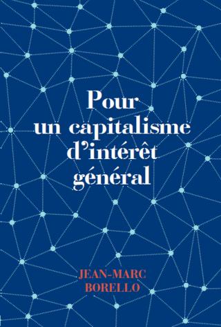 POUR UN CAPITALISME D'INTERÊT GÉNÉRAL, par Jean-Marc Borello