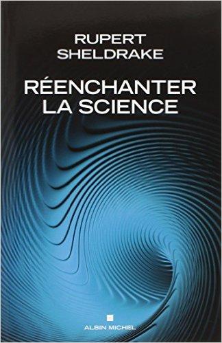"""""""Ré-enchanter la science"""" par Rupert Sheldrake"""