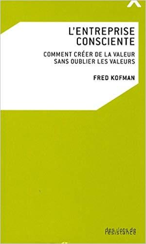L'entreprise consciente, par Fred Kofman et Peter Senge